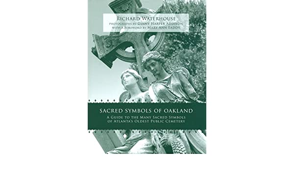 Atlantas Oakland Cemetery An Illustrated History and Guide