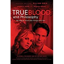 True Blood and Philosophy: We Wanna Think Bad Things with You