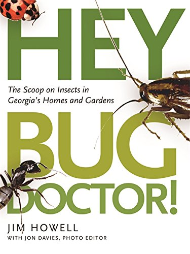 hey-bug-doctor-the-scoop-on-insects-in-georgias-homes-and-gardens