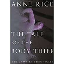 The Tale of the Body Thief: The Vampire Chronicles, Book 4
