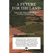 A Future for the Land: Organic Practice from a Global Perspective (A Resurgence Book)