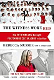 img - for The Witness Wore Red: The 19th Wife Who Brought Polygamous Cult Leaders to Justice book / textbook / text book