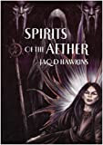 Spirits of the Aethyr, Jaq D Hawkins, 1861631456