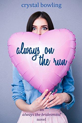 Always on the Run (Always the Bridesmaid Book 2)
