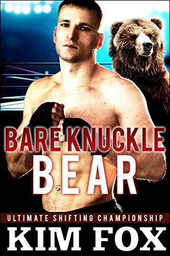 Bare Knuckle Bear (Ultimate Shifting Championship Book 1) (Mma Canada Shorts)