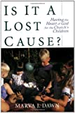 Is It a Lost Cause?, Marva J. Dawn, 0802843735