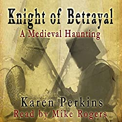 Knight of Betrayal: A Medieval Haunting