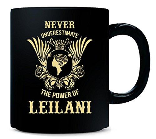 Never Underestimate The Power Of Leilani - Mug