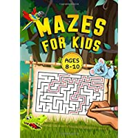 Mazes For Kids Ages 8-10: 100 Mazes Workbook For Kids Ages 8-10, 3 Difficulty levels + Bonus Level, Large Size Pages (8…