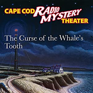 The Curse of the Whale's Tooth Radio/TV Program