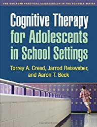 Cognitive Therapy for Adolescents in School Settings (Guilford Practical Intervention in the Schools)