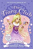 Tiara Club 6: Princess Emily and the Substitute Fairy, The