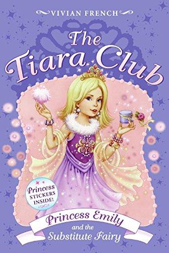 Tiara Club 6: Princess Emily and the Substitute Fairy, The (The Tiara Club) ()