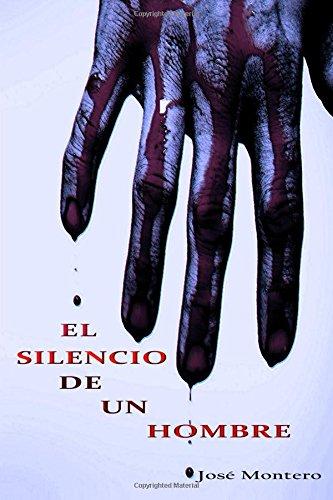 Descargar Libro El Silencio De Un Hombre Jose Montero