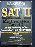 img - for How to Prepare for Sat II: Mathematics Level I (Barron's How to Prepare for the SAT II: Mathematics Level IC) book / textbook / text book