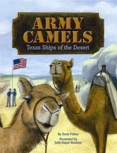 Army Camels: Texas Ships of the Desert pdf