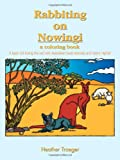 Rabbiting on Nowingi - A Coloring Book, Heather Traeger, 1426995105