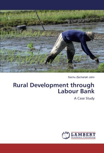 Download Rural Development through Labour Bank: A Case Study PDF