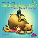 Kuschelige Geschichten: Träume, Sterne, Regentage | Maren von Klitzing