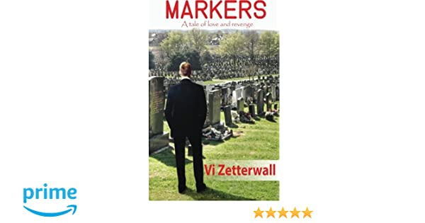 Markers: A tale of love and revenge: Vi Zetterwall