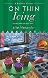 download ebook on thin icing: a bakeshop mystery by ellie alexander (2015-12-29) pdf epub