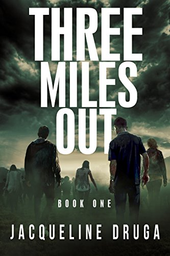 Three Miles Out: Book One by [Druga, Jacqueline]