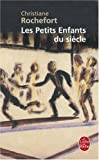 Les Petits Enfants Du Siecle (Ldp Litterature) (French Edition) by Christiane Rochefort (1971-04-01)
