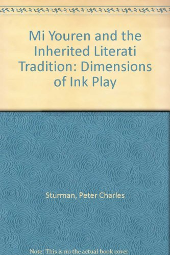 Mi Youren and the Inherited Literati Tradition: Dimensions of Ink Play