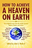 img - for How to Achieve Heaven on Earth by John E. Wade III (2010-04-29) book / textbook / text book