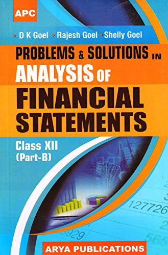 Problems & Solutions in Analysis of Financial Statement Class - XII (Part B) (Analysis Of Financial Statements Problems And Solutions)