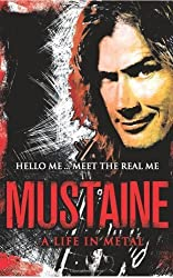 Mustaine: A Life in Metal by Mustaine, Dave (2010) Hardcover