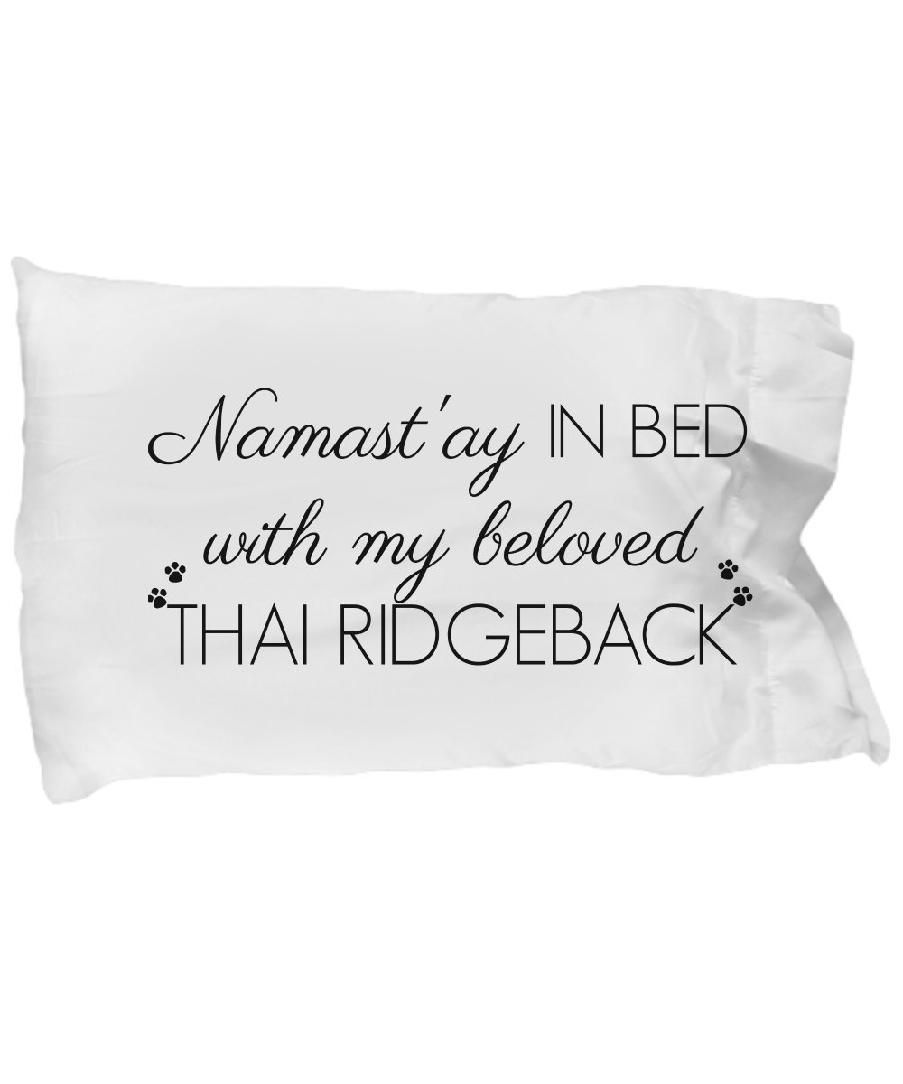 Thai Ridgeback Pillow Case - Thai Ridgeback Accessories - Cute Mom Dad Quote Pillowcase Bedding Cover Gift Stuff For Women Men Teens Girls Dog Lovers by BarborasBoutique