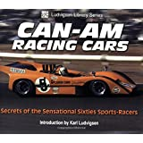 Can-Am Racing Cars: Secrets of the Sensational Sixties Sports-Racers (Ludvigsen Library Series) (Photo Archives)