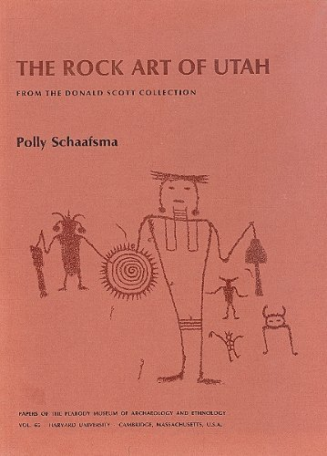 The Rock Art of Utah: A Study from the Donald Scott Collection (Papers of the Peabody Museum of Archaeology and Ethnology, Vol. 65)