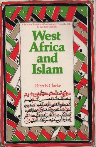 West Africa and Islam: A Study of Religious Development from the 8th to the 20th Century