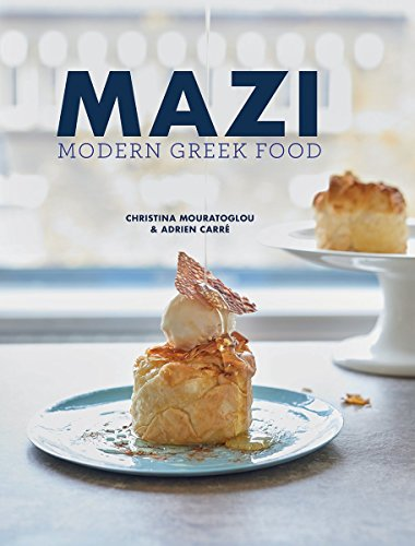 Mazi: Modern Greek Food by Christina Mouratoglou, Adrien Carre