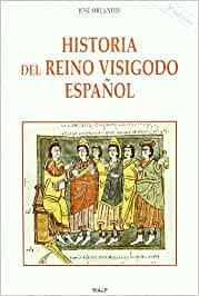Historia del reino visigodo español Historia y Biografías: Amazon.es: Orlandis Rovira, José: Libros