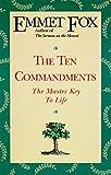 The Ten Commandments: The Master Key to Life