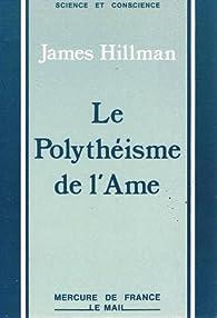 Le polythéisme de l'âme par James Hillman