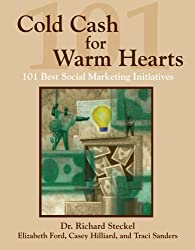 Cold Cash For Warm Hearts: 101 Best Social Marketing Initiatives