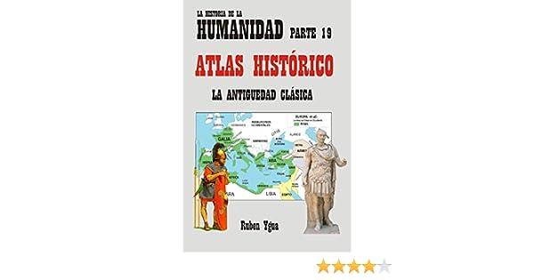 ATLAS HISTORICO DE LA ANTIGÜEDAD eBook: Ygua, Ruben: Amazon.es ...