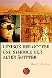 Lexikon der Götter und Symbole der alten Ägypter