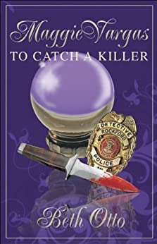 """Maggie Vargas """"To Catch a Killer"""" by [Otto, Beth]"""