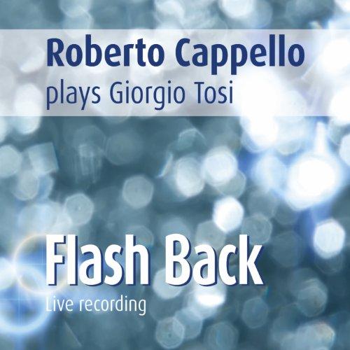 cappello plays giorgio tosi flash back live recording roberto cappello
