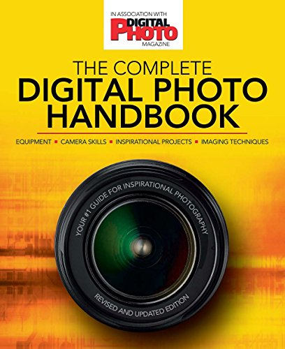 The Complete Digital Photo Handbook: Your #1 Guide for Inspirational -