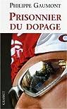 Prisonnier du dopage par Gaumont
