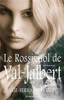 La saga de Val-Jalbert : [2] : Le rossignol de Val-Jalbert, Dupuy, Marie-Bernadette
