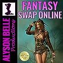 Fantasy Swap Online, Book 1 Hörbuch von Alyson Belle Gesprochen von: J. J. Jenness