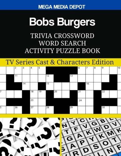 Download Bobs Burgers Trivia Crossword Word Search Activity Puzzle Book: TV Series Cast & Characters Edition pdf