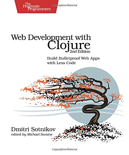 Web Development with Clojure 2e